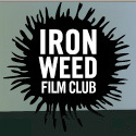 Ironweed Film Club